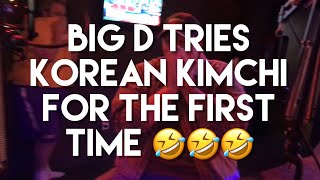 LOL - Big D TRIES eating Kimchi - So GROSS 🤢