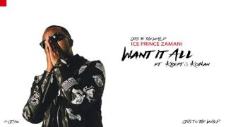 Ice Prince - Want It All (ft. Krept & Konan) (Audio) | Jos To The World
