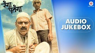 Rangaa Patangaa  Audio Jukebox | Makrand Anaspure | Kaushal Inamdar