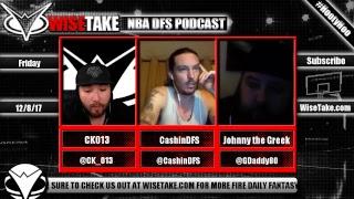 NBA FanDuel & DraftKings Podcast - 12/8/17 w/ @CK_013 @GDaddy80 & @CashinDFS