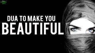 Dua To Make You Beautiful