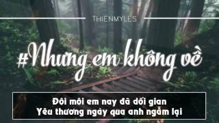 NHƯNG EM KHÔNG VỀ│Thiên Myles│Lyrics Video HD