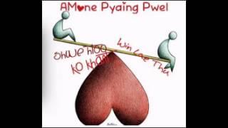 A Mone Pyaing Pwae - Ko Khant&Shwe Htoo ft.Win Lae Thu