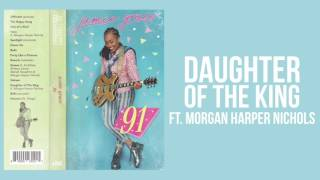 Jamie Grace - Daughter of The King ft. Morgan Harper Nichols (Official Audio)