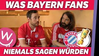 Pokal-Edition: Was Bayern-Fans nie sagen würden