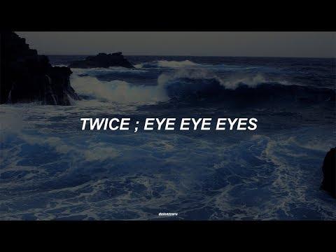 ✿ twice — eye eye eyes ❀ traducción al español ✿