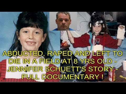ABDUCTED, RAPED AND LEFT TO DIE IN A FIELD AT 8 YRS OLD - JENNIFER SCHUETT'S STORY -FULL DOCUMENTARY