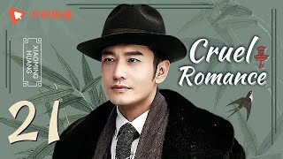 Cruel Romance - Episode 21(English sub) [Joe Chen, Huang Xiaoming]