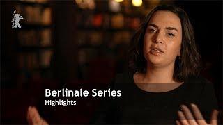 Berlinale Series Highlights | Berlinale 2019