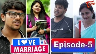 Love vs Marriage | Telugu Comedy Web Series | Episode 5 | by Haswanth Modem | #TeluguWebseries