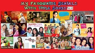 My Favourite Hindi Serials With (Full) Title Songs Part 4