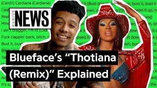 """Blueface & Cardi B's """"Thotiana (Remix)"""" Explained 