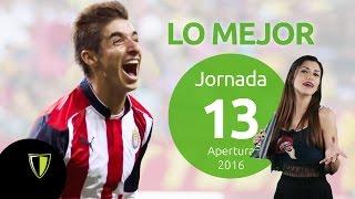 LO MEJOR de la Jornada 13 - Liga Mx AP 2016