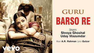 Barso Re - Official Audio Song | Guru  | Shreya Ghoshal | A.R. Rahman | Gulzar