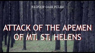 ATTACK OF THE APEMEN OF MT. ST. HELENS, by Roger Patterson