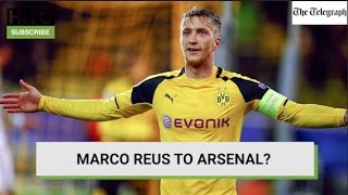 Marco Reus To Arsenal? Daily Transfer Rumour Round-up