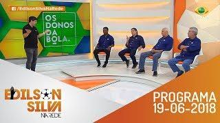 Os Donos da Bola Rio 19-06-18 - Íntegra