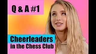 Q and A #1 - Cheerleaders in the Chess Club - Laine and Shea
