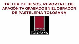 Taller de Besos. Reportaje de Aragon TV grabado en el obrador de Pastelería Tolosana en Almudévar