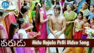 Varudu Telugu Movie - Aidu Rojula Pelli Video Song    Allu Arjun    Bhanushree Mehra    Arya