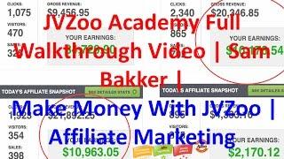 JVZoo Academy Full Walkthrough Video | Sam Bakker | Make Money With JVZoo | Affiliate Marketing