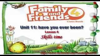 Unit 11 Have You Ever Been Lesson 4 | Family and Friends 4