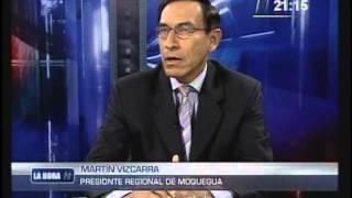 ENTREVISTA AL ING. MARTIN VIZCARRA CORNEJO PRESIDENTE REGIONAL DE MOQUEGUA CANAL N   LA HORA N