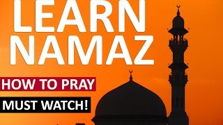 LISTEN & LEARN How To Pray NAMAZ (Salah) The Right Way ᴴᴰ | MUST WATCH!