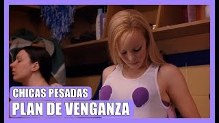 Plan de venganza | CHICAS PESADAS