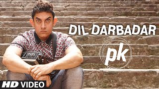 'Dil Darbadar' Video Song | PK | Ankit Tiwari | Aamir Khan, Anushka Sharma | T-Series