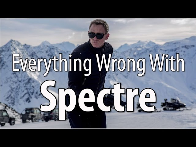 Everything Wrong With Spectre In 16 Minutes Or Less