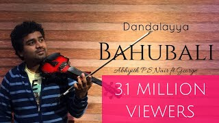 Dandalayya  Bahubali  Abhijith P S Nair George A Tribute Violin Cover