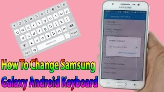 How To Change Samsung Galaxy J1/J2/J3/J5/J7 Android Keyboard The Best Android Keyboard GO Keyboard