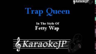 Trap Queen (Karaoke) - Fetty Wap