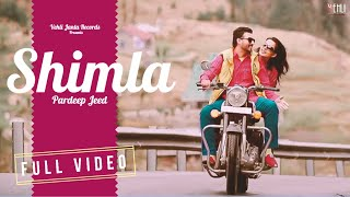 Shimla ( Full Video ) | Pardeep Jeed | Latest Punjabi Songs 2014 | Vehli Janta Records