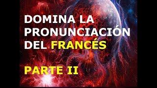 Francés - Lección 2 - Pronunciación (2da. Parte)