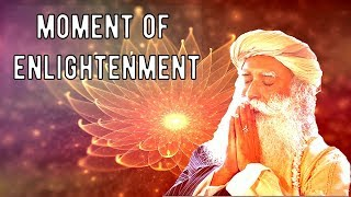 Sadhguru - enlightenment means you have broken the barriers of the physical