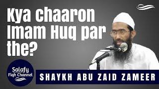 Kya chaaron imam huq par the?   Abu Zaid Zameer