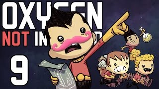Oxygen Not Included | Part 9 | THINGS ARE LOOKING DOWN!!