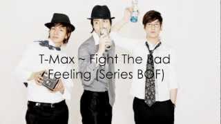 T-Max [BOF] - Fight the Bad Feeling English Lyrics