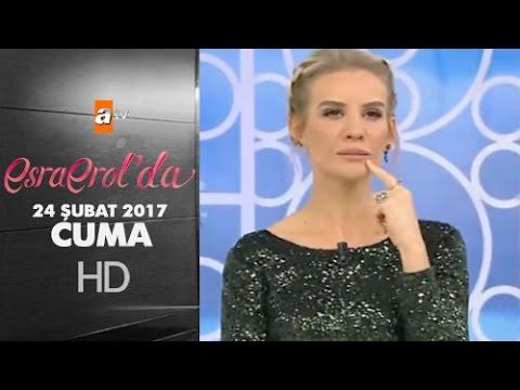 Esra Erol'da 24 Şubat 2017 - 345 Bölüm - atv