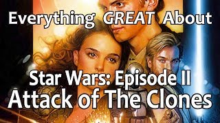 Everything GREAT About Star Wars: Episode II - Attack of The Clones!