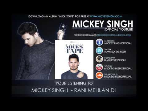 Mickey Singh - Rani Mehlan Di (Official Audio)