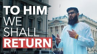 To Him We Shall Return |  Naveed Ahmed | Spoken Word
