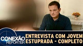 Conexão Repórter (29/05/16) - Entrevista com a Jovem Estuprada - Completo