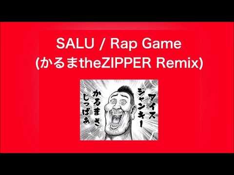Xxx Mp4 SALU Rap Game かるまtheZIPPER Remix 3gp Sex