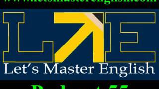 Let's Master English PODCAST 55