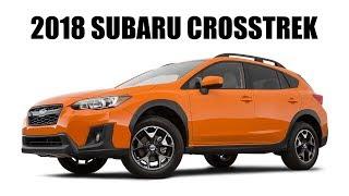 10 Reasons I Should Have Waited For The 2018 Subaru Crosstrek