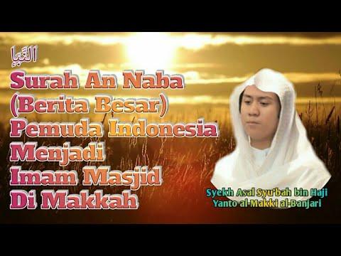 Xxx Mp4 Pemuda Indonesia Syekh Asal Al Banjar Imam Masjid Di Makkah النَّبَإ An Naba Berita Besar 3gp Sex