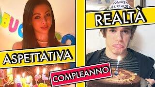 COMPLEANNO - ASPETTATIVA VS REALTÀ - iPantellas